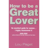 How To Be A Great Lover Paperback